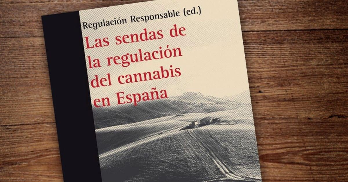 Libro Las sendas de la regulación del cannabis en España
